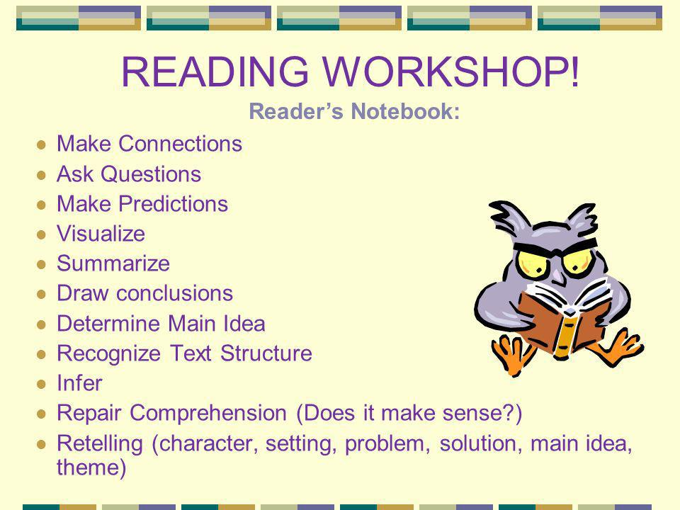 READING WORKSHOP! Reader's Notebook: Make Connections Ask Questions