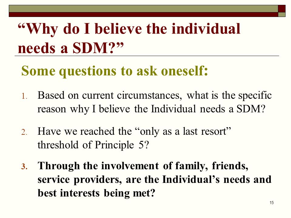 Why do I believe the individual needs a SDM