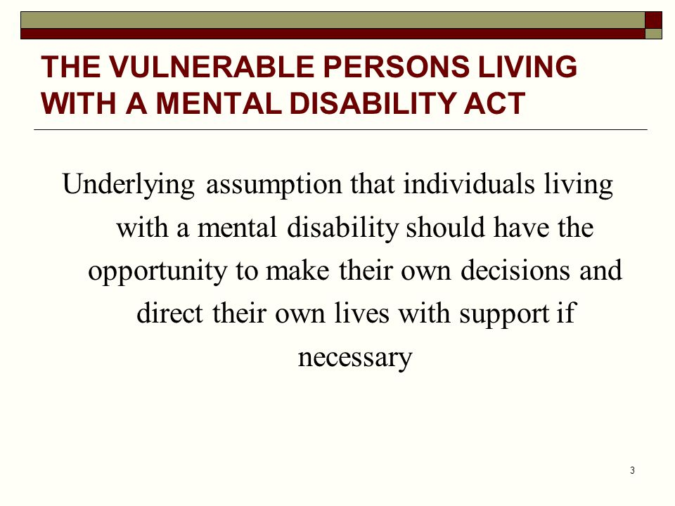 THE VULNERABLE PERSONS LIVING WITH A MENTAL DISABILITY ACT