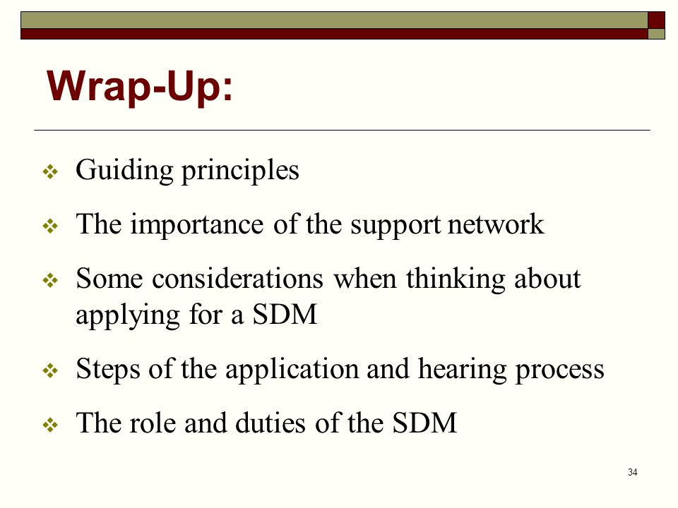 Wrap-Up: Guiding principles The importance of the support network
