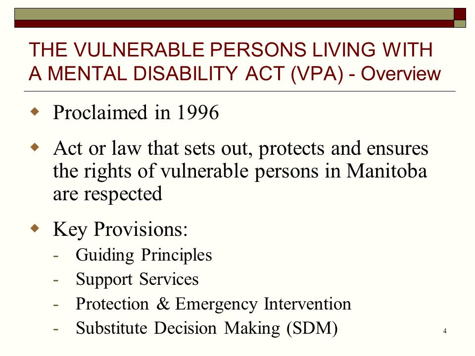 THE VULNERABLE PERSONS LIVING WITH A MENTAL DISABILITY ACT (VPA) - Overview