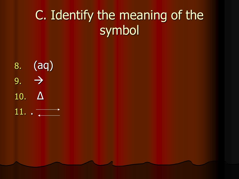 C. Identify the meaning of the symbol