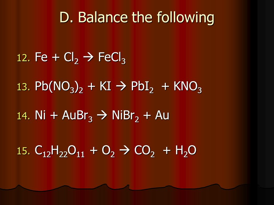 D. Balance the following