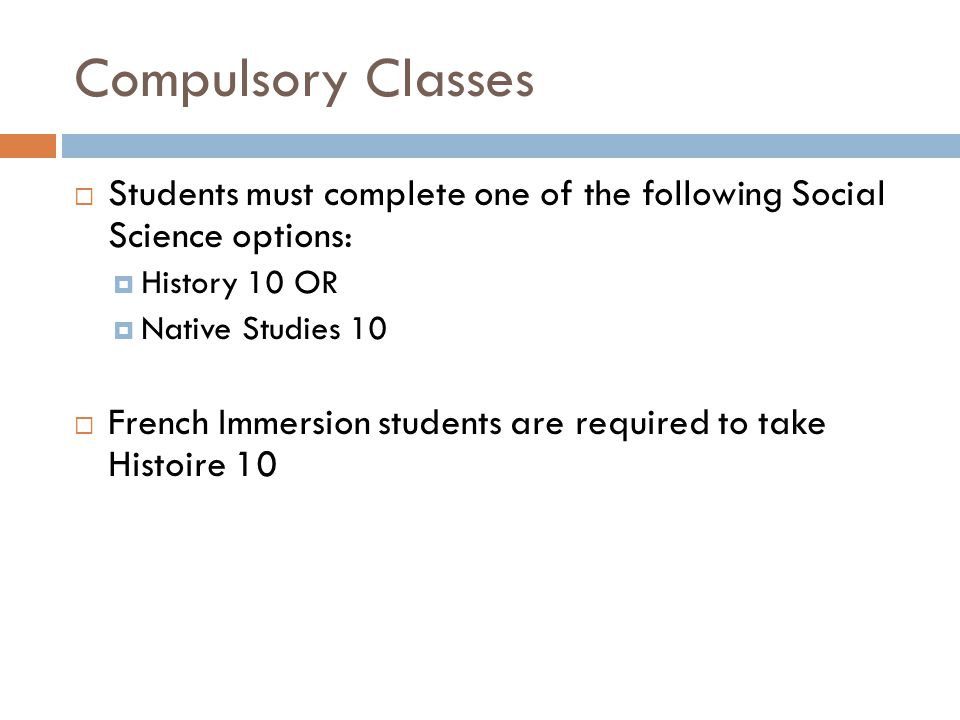 Compulsory Classes Students must complete one of the following Social Science options: History 10 OR.