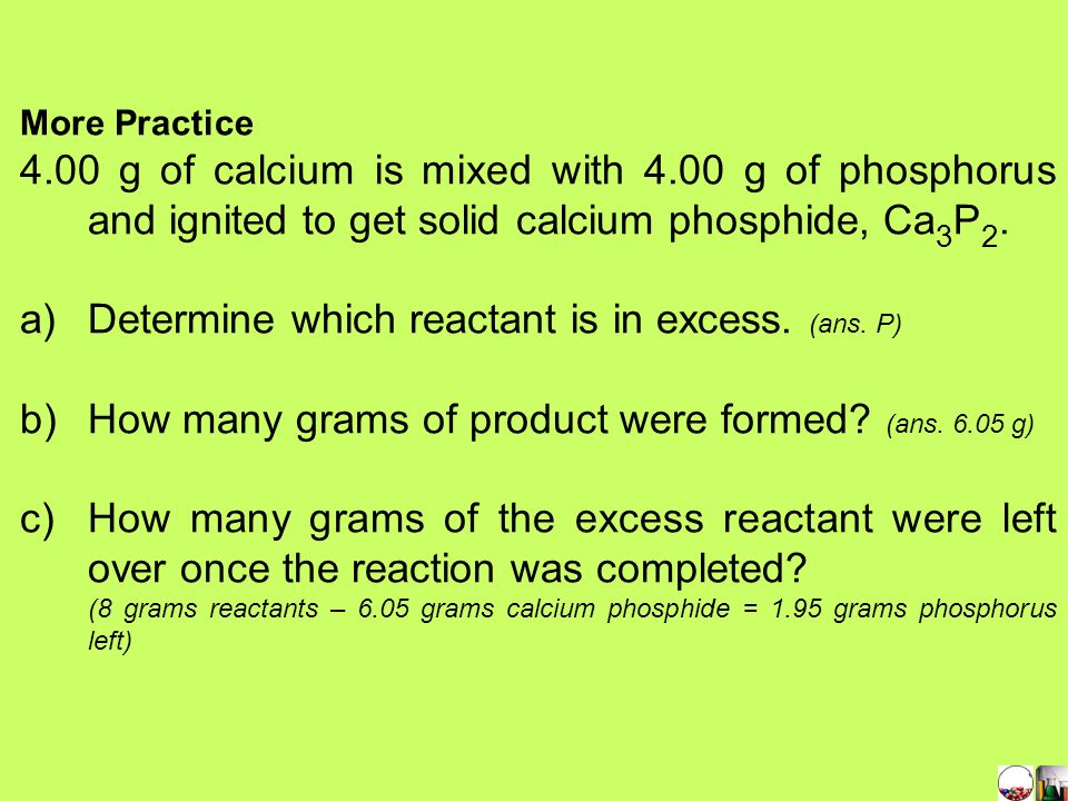 Determine which reactant is in excess. (ans. P)