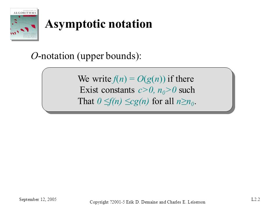 Asymptotic notation O-notation (upper bounds):