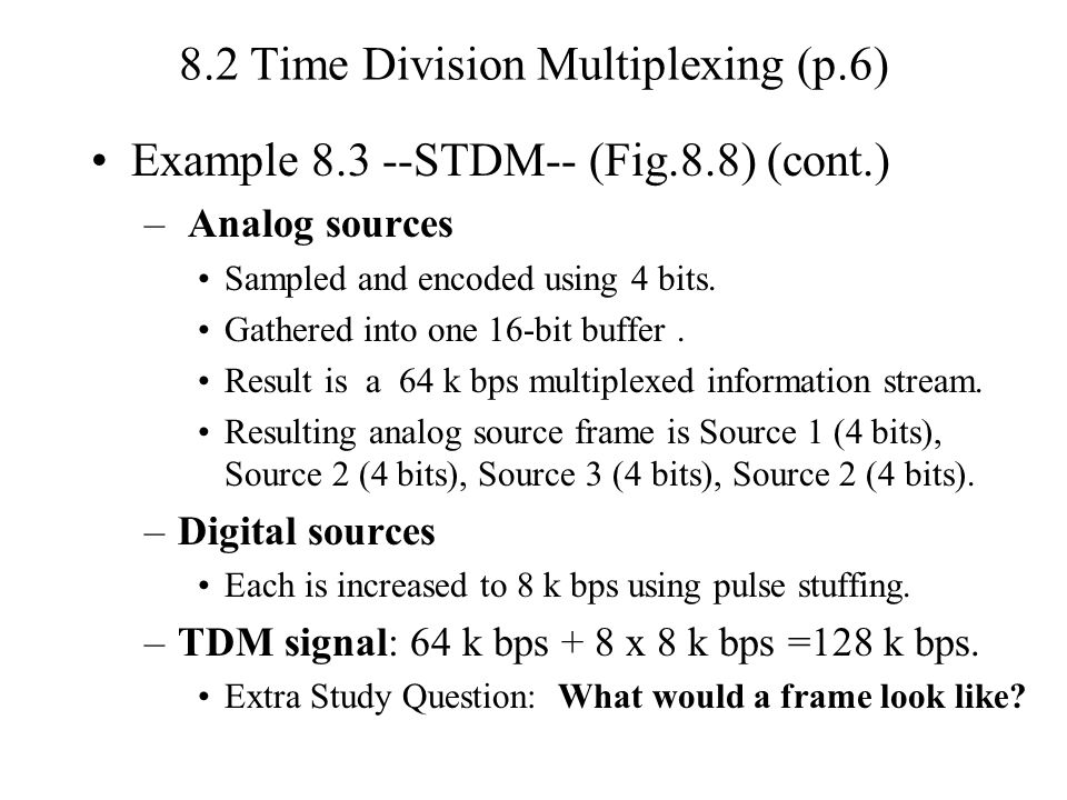 8.2 Time Division Multiplexing (p.6)