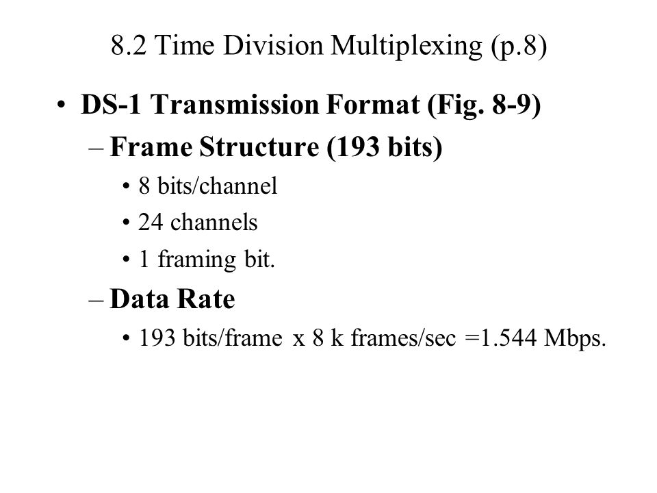 8.2 Time Division Multiplexing (p.8)