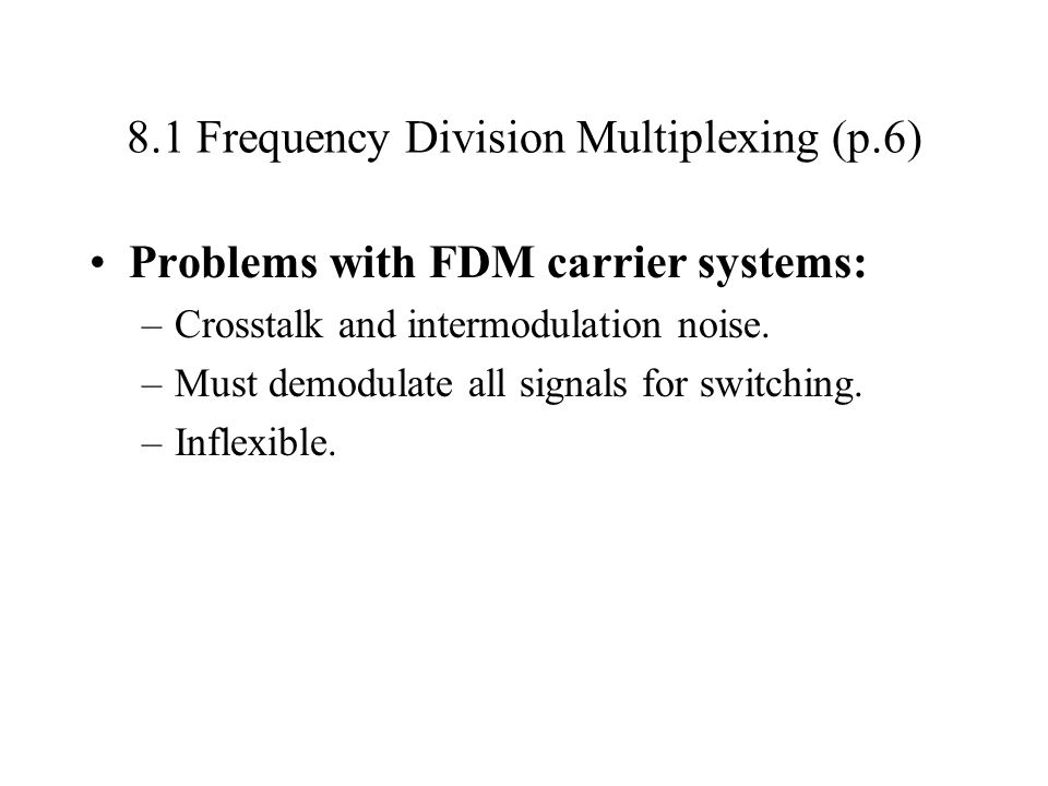 8.1 Frequency Division Multiplexing (p.6)