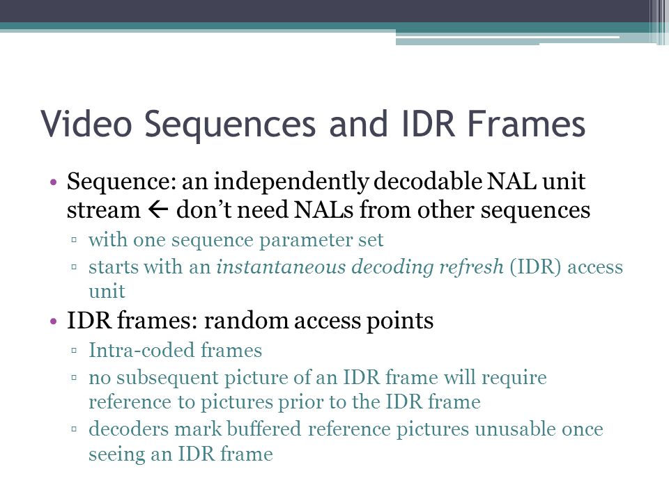 Video Sequences and IDR Frames
