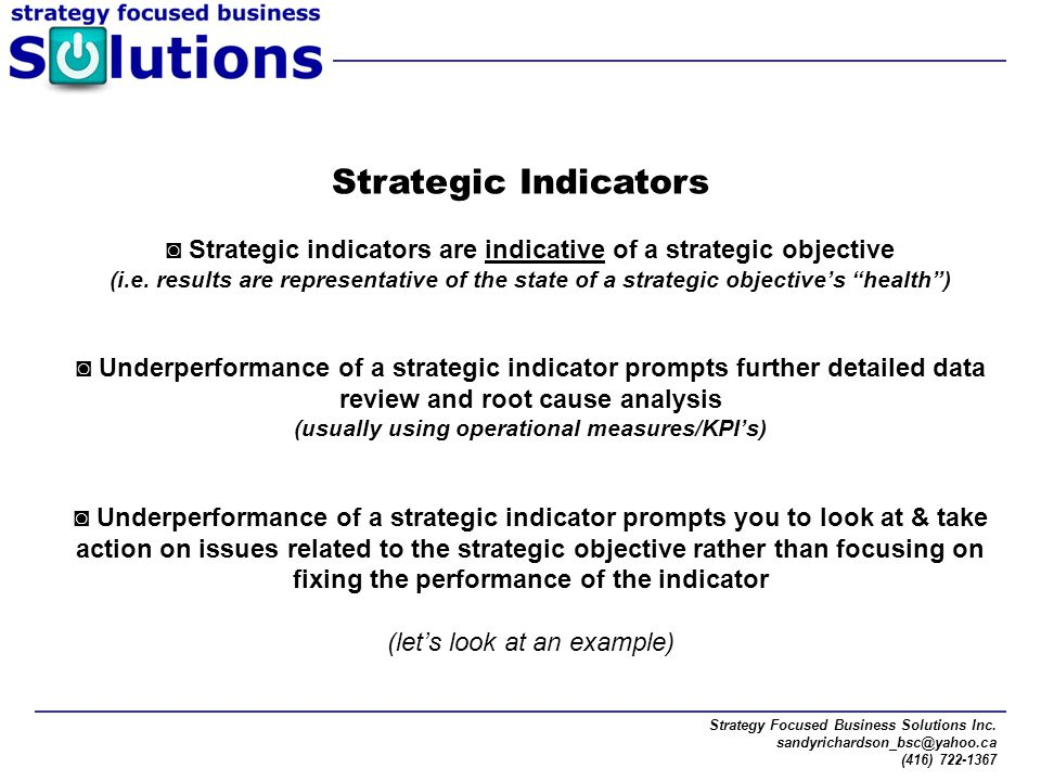 Strategic Indicators ◙ Strategic indicators are indicative of a strategic objective.