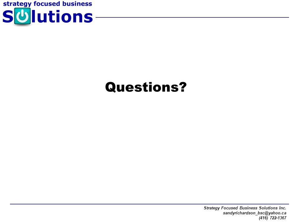 Questions Strategy Focused Business Solutions Inc.