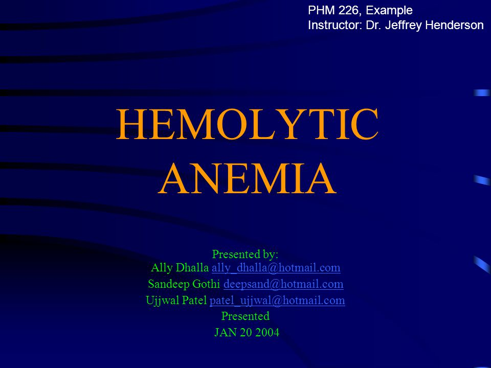 HEMOLYTIC ANEMIA PHM 226, Example Instructor: Dr. Jeffrey Henderson