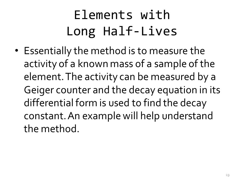 Elements with Long Half-Lives