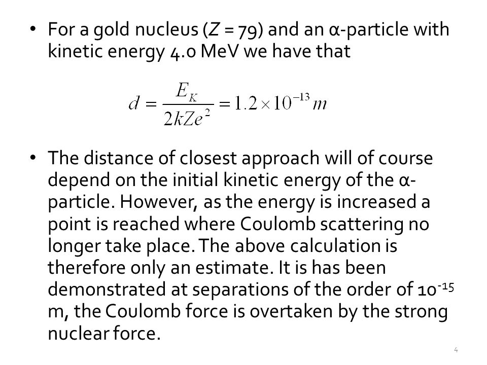 For a gold nucleus (Z = 79) and an α-particle with kinetic energy 4