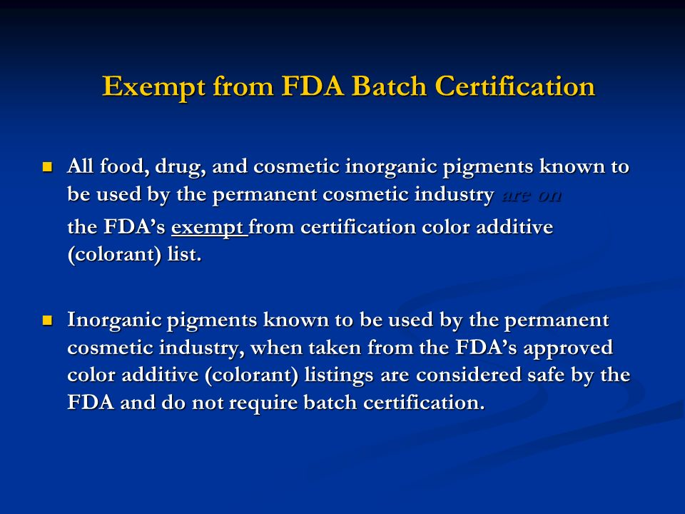 Exempt from FDA Batch Certification