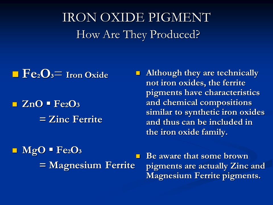IRON OXIDE PIGMENT How Are They Produced