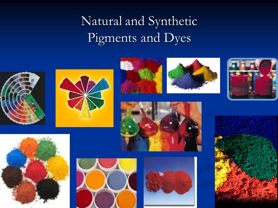 Natural and Synthetic Pigments and Dyes