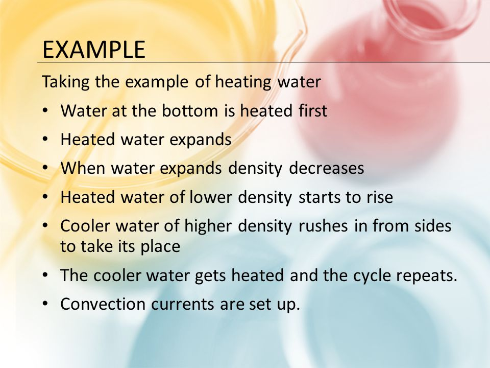Example Taking the example of heating water