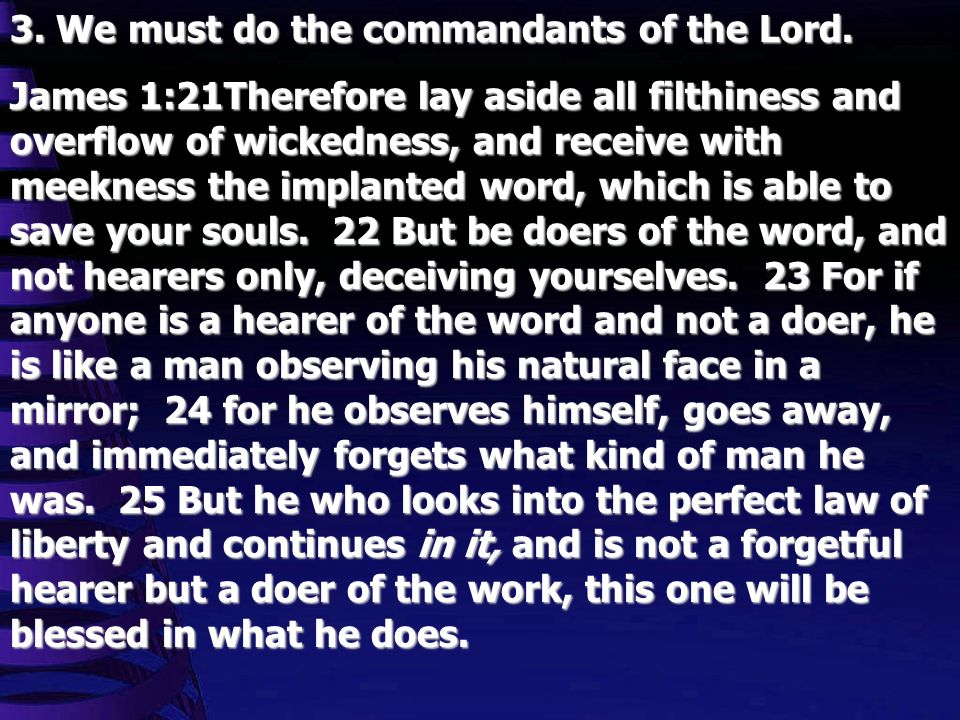 3. We must do the commandants of the Lord.
