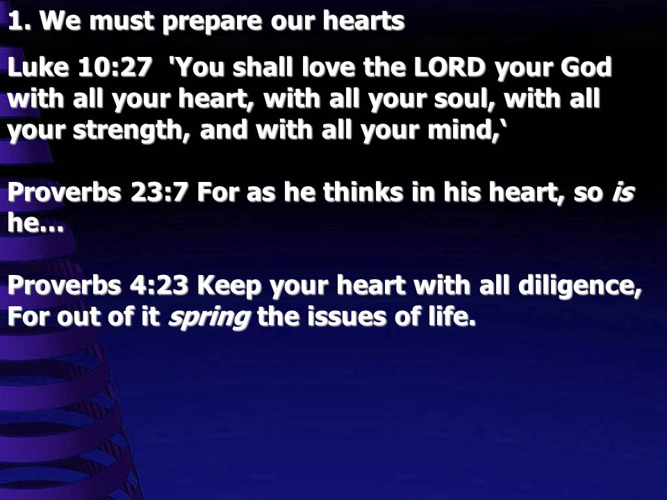 1. We must prepare our hearts