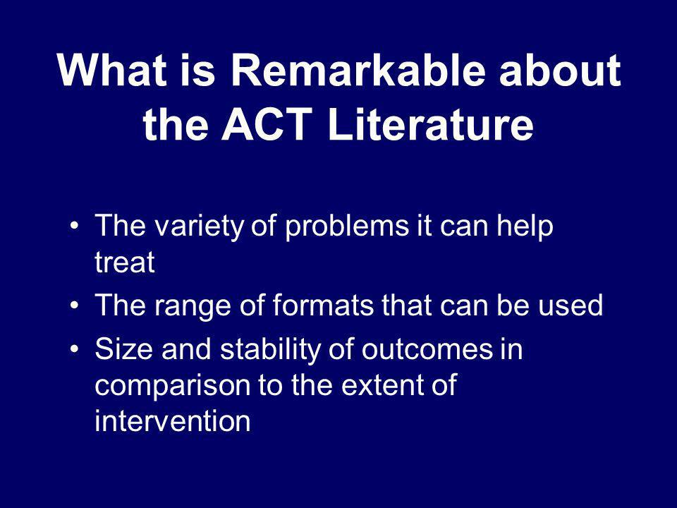 What is Remarkable about the ACT Literature