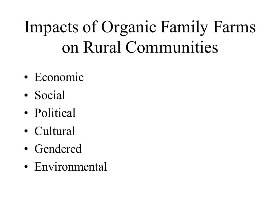 Impacts of Organic Family Farms on Rural Communities
