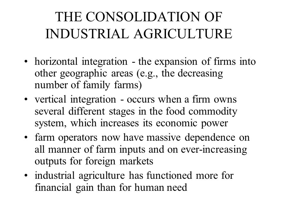 THE CONSOLIDATION OF INDUSTRIAL AGRICULTURE