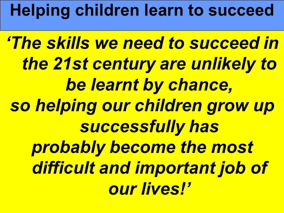so helping our children grow up successfully has
