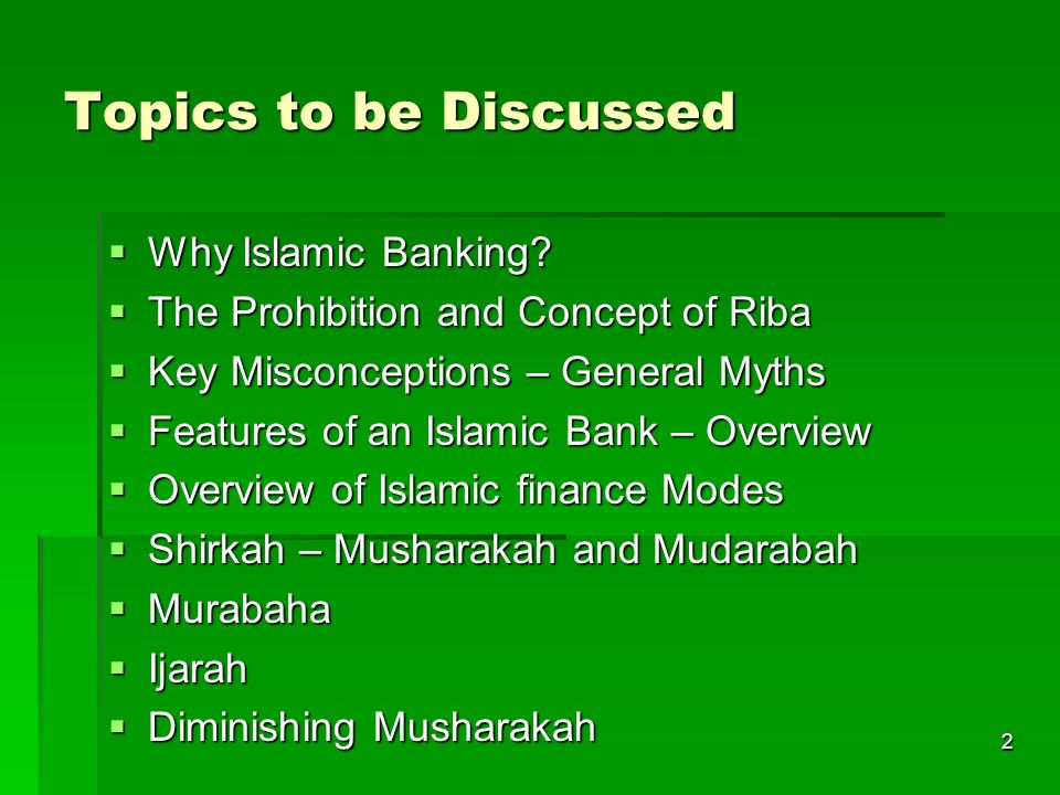 Topics to be Discussed Why Islamic Banking