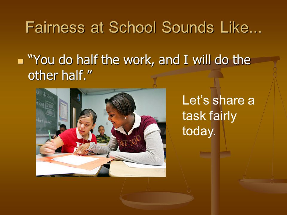 Fairness at School Sounds Like...