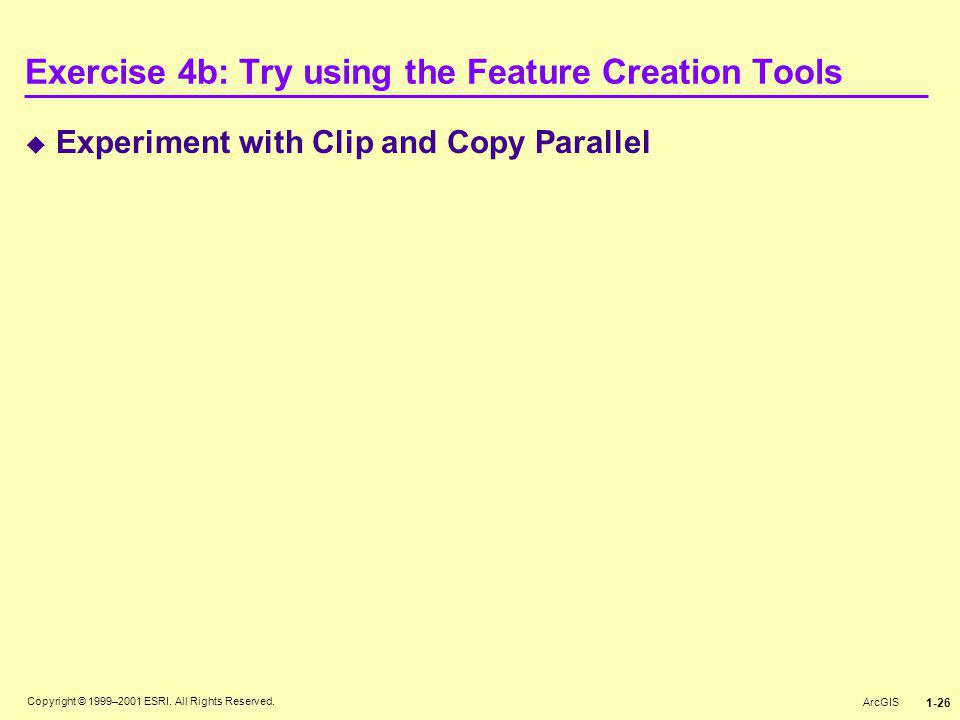 Exercise 4b: Try using the Feature Creation Tools