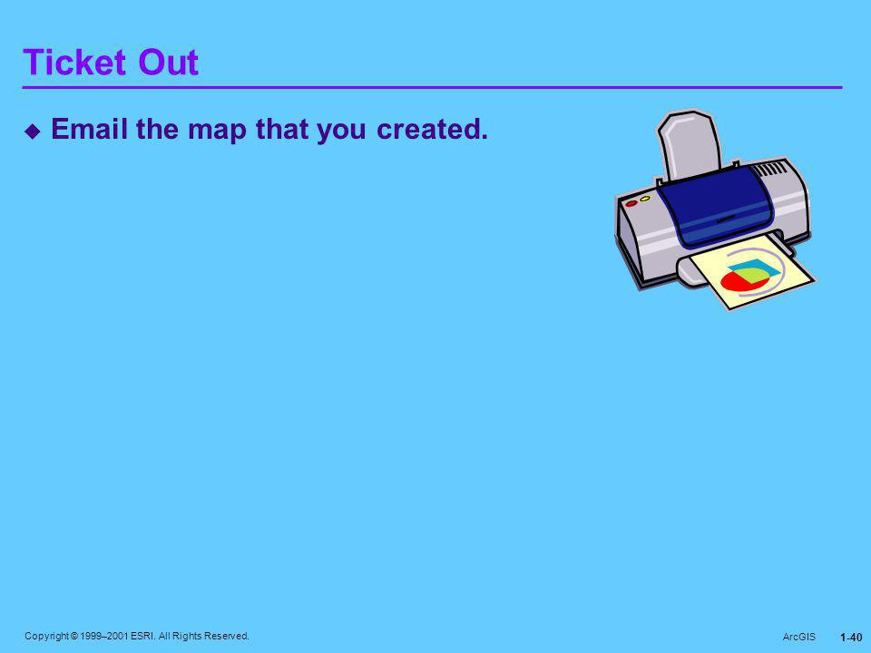 Ticket Out Email the map that you created.