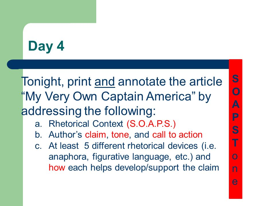 Day 4 S. O. A. P. T. o. n. e. Tonight, print and annotate the article My Very Own Captain America by addressing the following: