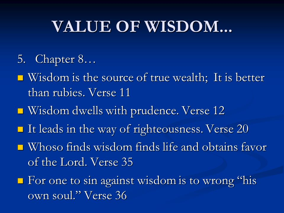VALUE OF WISDOM Chapter 8…