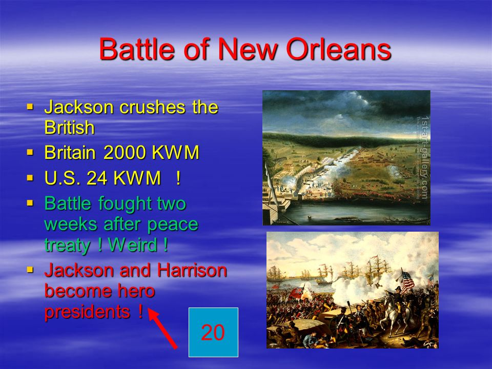 Battle of New Orleans 20 Jackson crushes the British Britain 2000 KWM