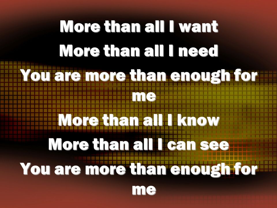You are more than enough for me