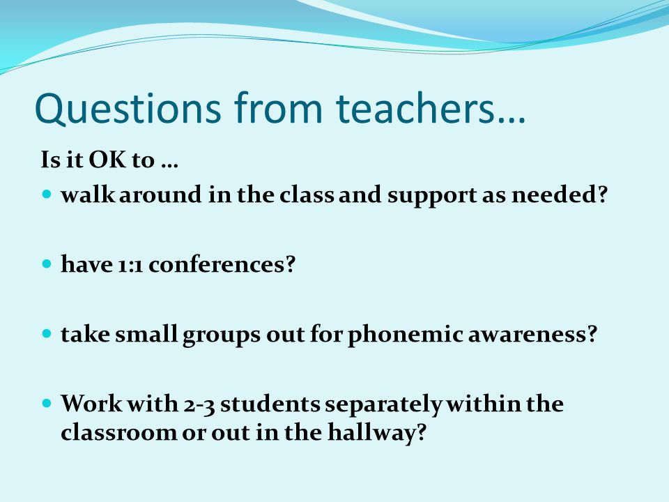 Questions from teachers…