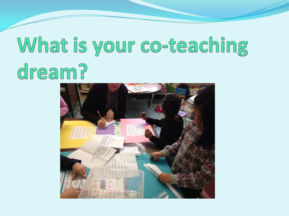What is your co-teaching dream