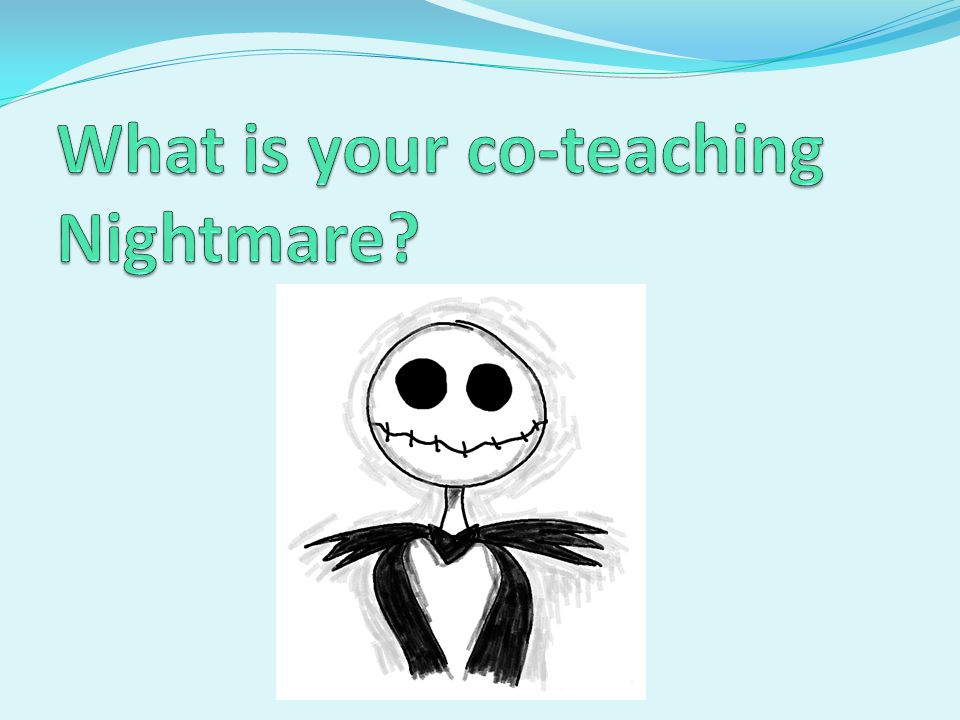 What is your co-teaching Nightmare