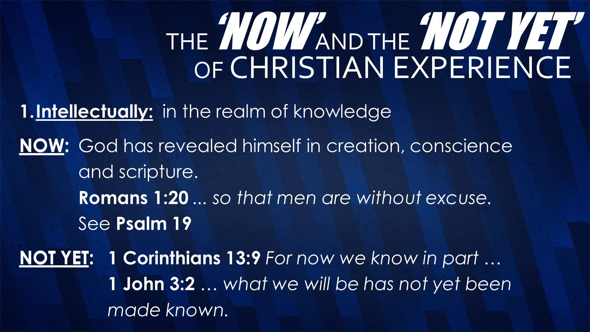 THE'NOW'AND THE'NOT YET' OF CHRISTIAN EXPERIENCE