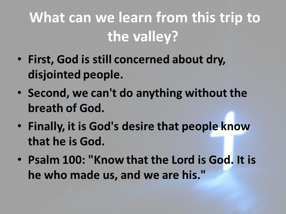 What can we learn from this trip to the valley