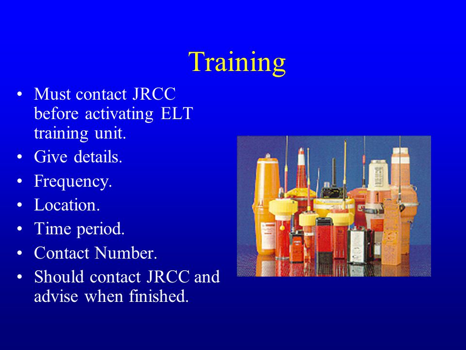 Training Must contact JRCC before activating ELT training unit.