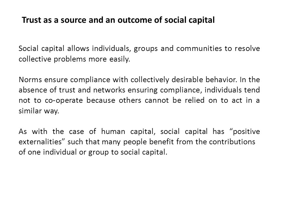 Trust as a source and an outcome of social capital