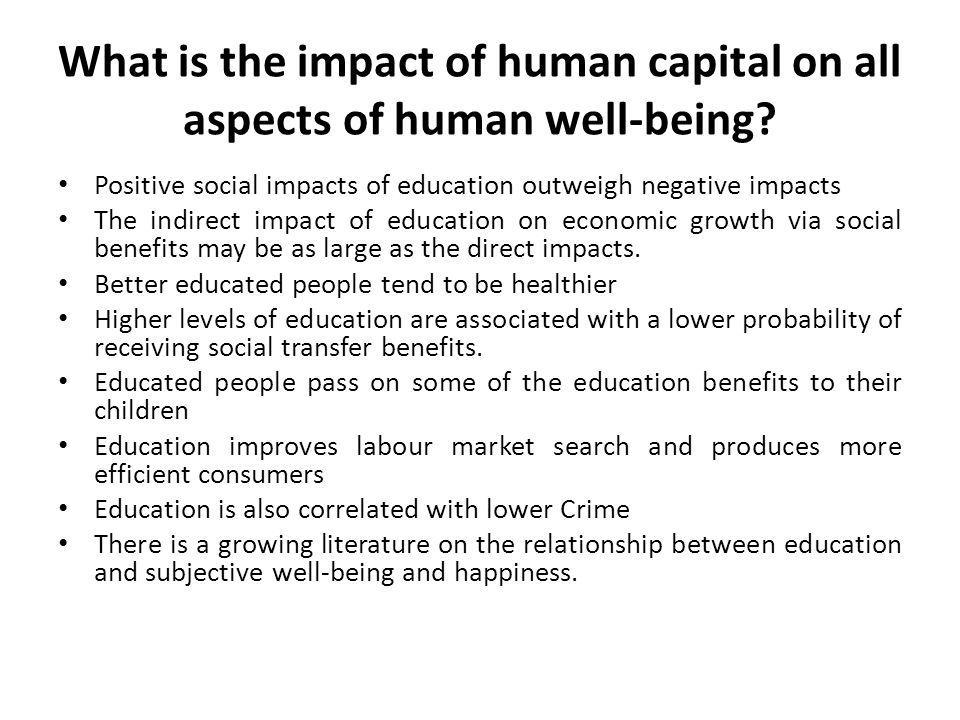 What is the impact of human capital on all aspects of human well-being