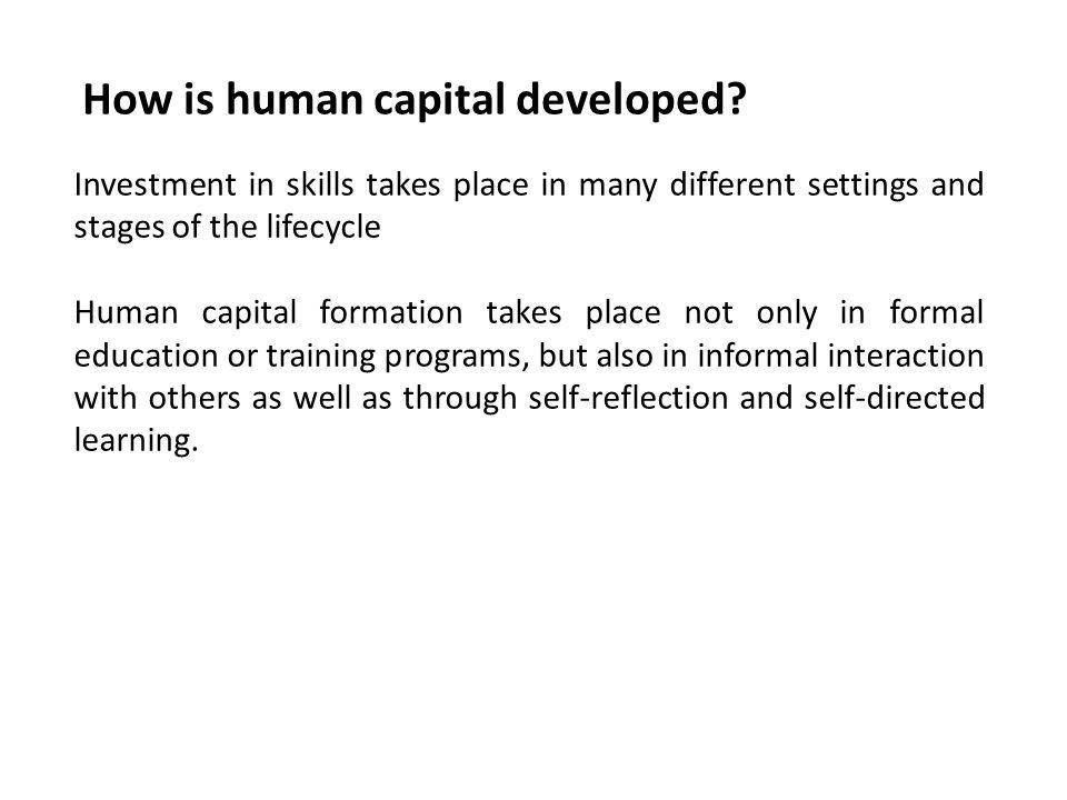 How is human capital developed
