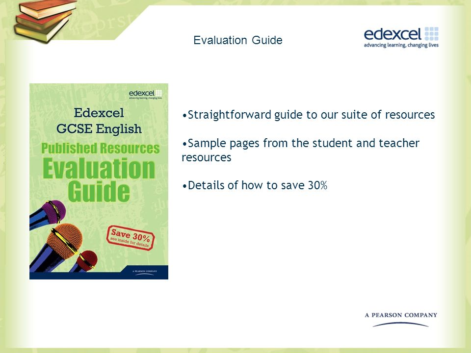 Evaluation Guide Straightforward guide to our suite of resources. Sample pages from the student and teacher resources.