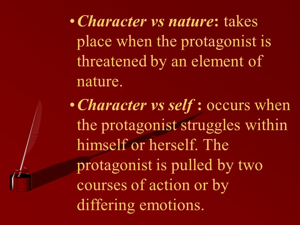 Character vs nature: takes place when the protagonist is threatened by an element of nature.