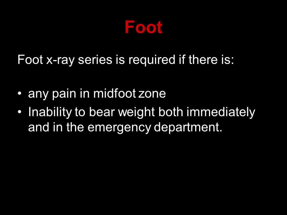 Foot Foot x-ray series is required if there is:
