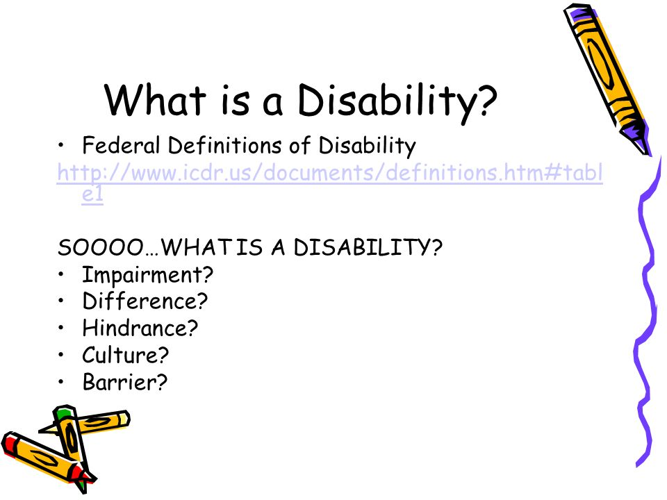 What is a Disability Federal Definitions of Disability